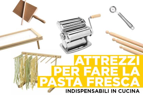 6 attrezzi per fare la pasta fresca in casa indispensabili in cucinachezuppa - Attrezzi per cucina ...