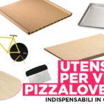 Gli utensili per fare la pizza a casa