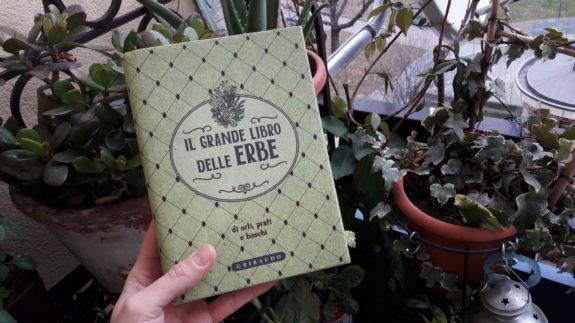 Il grande libro delle erbe di orti, prati e boschi. Ed. Gribaudo