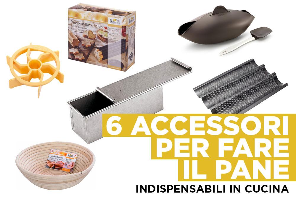 Gli accessori per fare il pane in casa