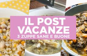 tre zuppe post vacanze