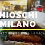 I meravigliosi chioschi all'aperto di Milano